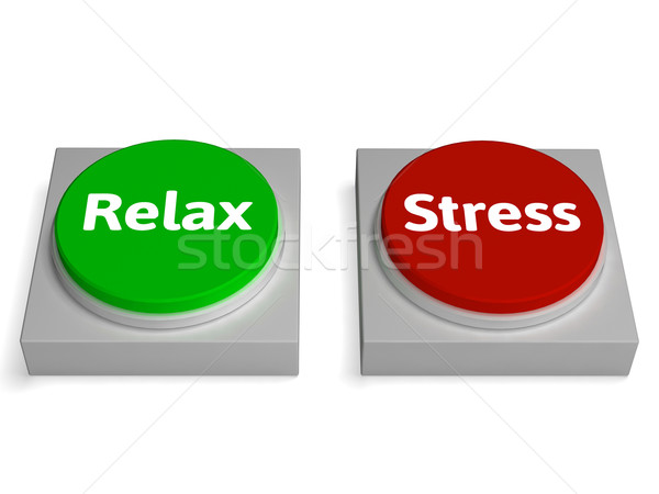 Relax Stress Buttons Shows Relaxed Or Stressed Stock photo © stuartmiles