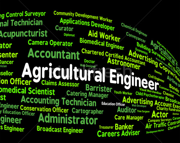 Agricultural Engineer Represents Work Hiring And Position Stock photo © stuartmiles