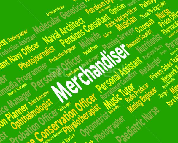 Merchandiser Job Represents Word Tradesman And Hiring Stock photo © stuartmiles