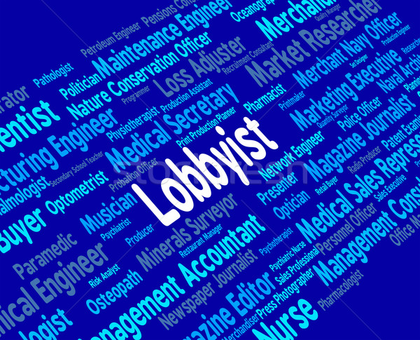 Lobbyist Job Shows Career Lobbyies And Experts Stock photo © stuartmiles