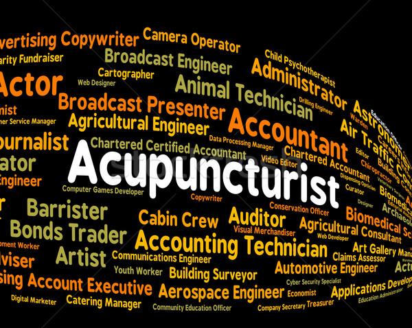 Acupuncturist Job Means Alternative Medicine And Acupressure Stock photo © stuartmiles