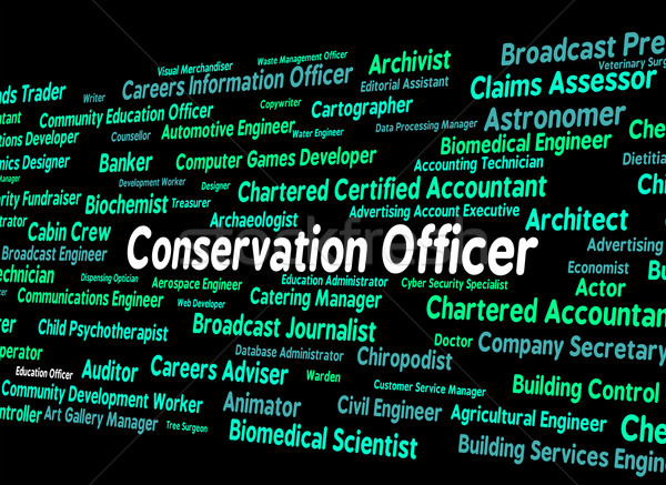 Conservation Officer Means Eco Friendly And Administrator Stock fotó © stuartmiles