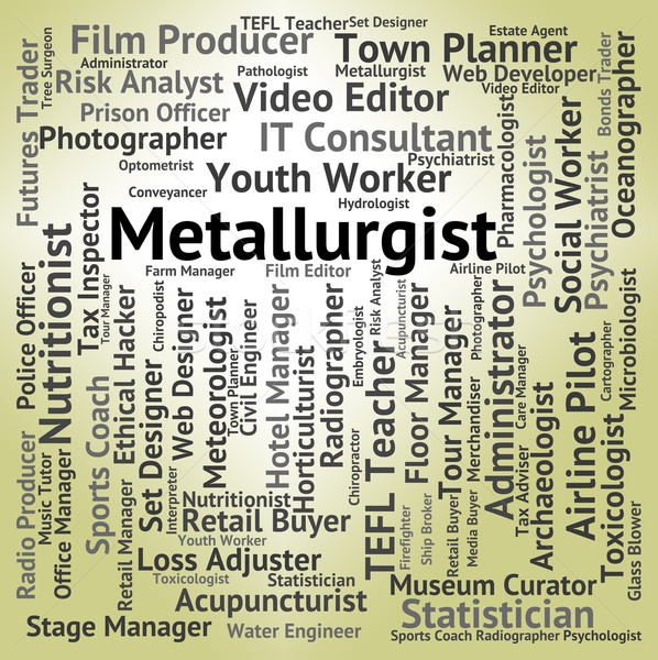 Metallurgist Job Represents Refiner Jobs And Employee Stock photo © stuartmiles