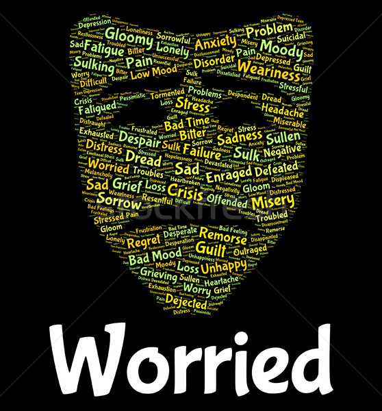 Worried Word Represents Ill At Ease And Agitated Stock photo © stuartmiles