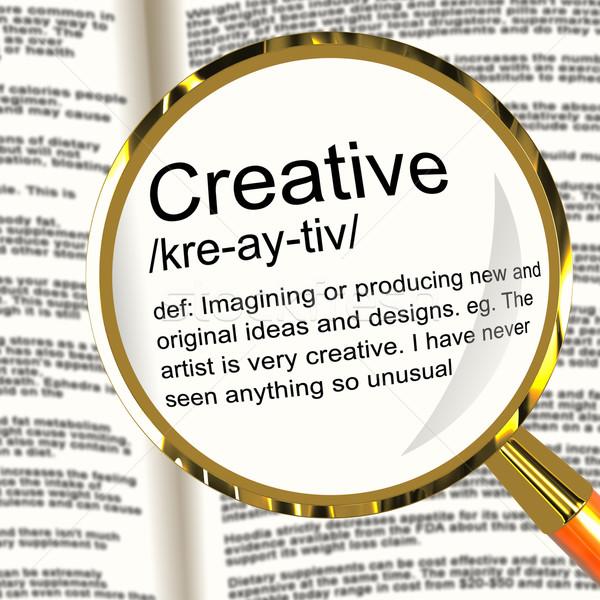 Creative Definition Magnifier Showing Original Ideas Or Artistic Stock photo © stuartmiles