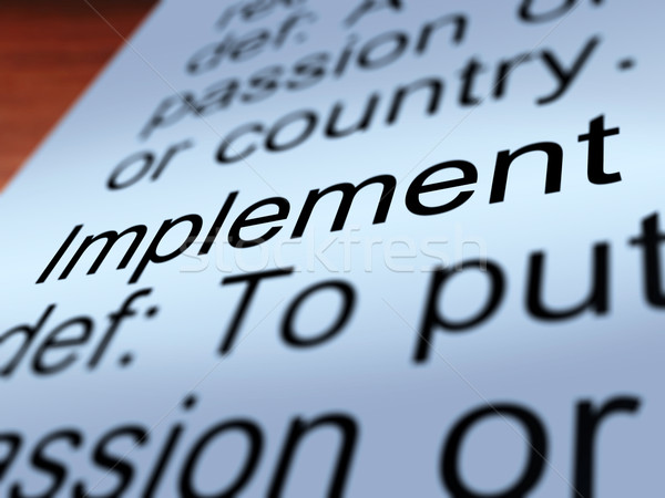 Implement Definition Shows Executing A Plan Stock photo © stuartmiles