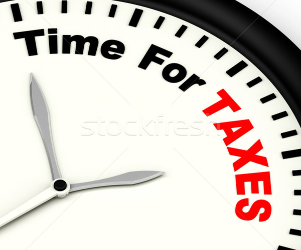 Time For Taxes Message Showing Taxation Due Stock photo © stuartmiles