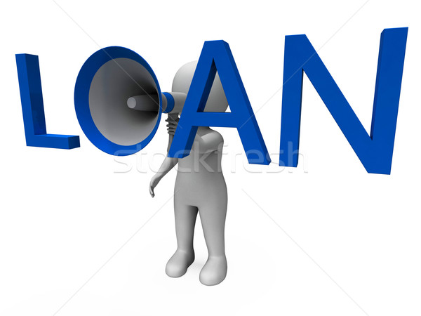 Loan Hailer Shows Bank Loans Credit Or Loaning Stock photo © stuartmiles