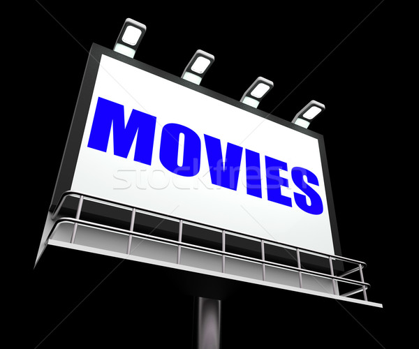 Movies Sign Means Hollywood Entertainment and Picture Shows Stock photo © stuartmiles