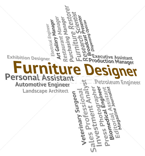 Furniture Designer Represents Words Hire And Employee Stock photo © stuartmiles