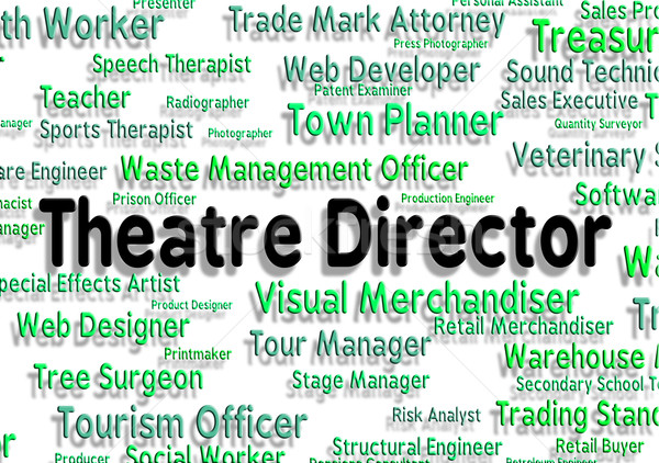 Theatre Director Means Overseer Jobs And Occupations Stock photo © stuartmiles