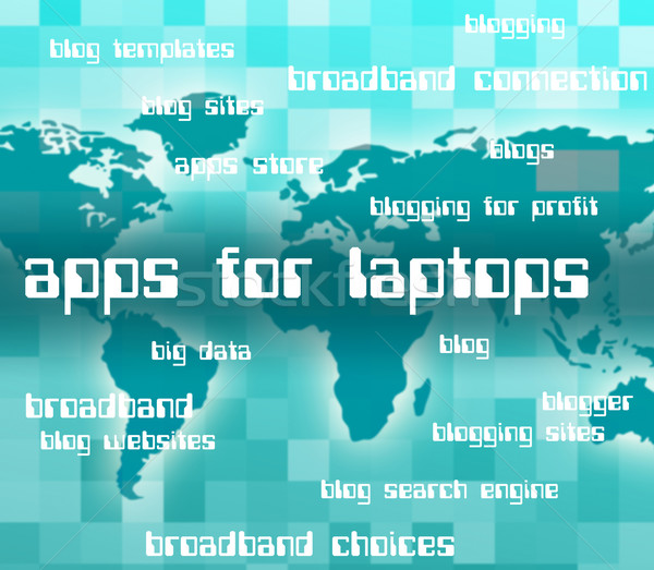 Apps For Laptops Indicates Application Software And Web Stock photo © stuartmiles