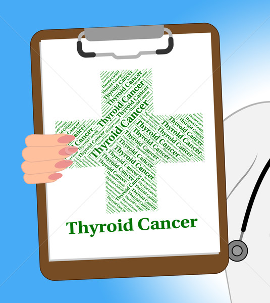 Thyroid Cancer Represents Malignant Growth And Ailments Stock photo © stuartmiles