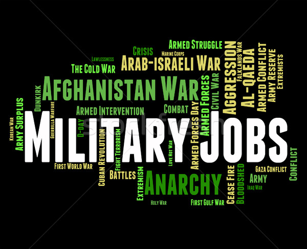 Military Jobs Represents Warrior Battles And Defence Stock photo © stuartmiles