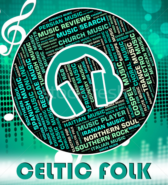 Celtic Folk Means Sound Tracks And Gaelic Stock photo © stuartmiles