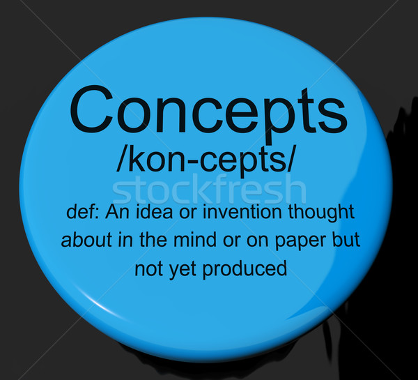 Concepts Definition Button Showing Ideas Thoughts Or Invention Stock photo © stuartmiles