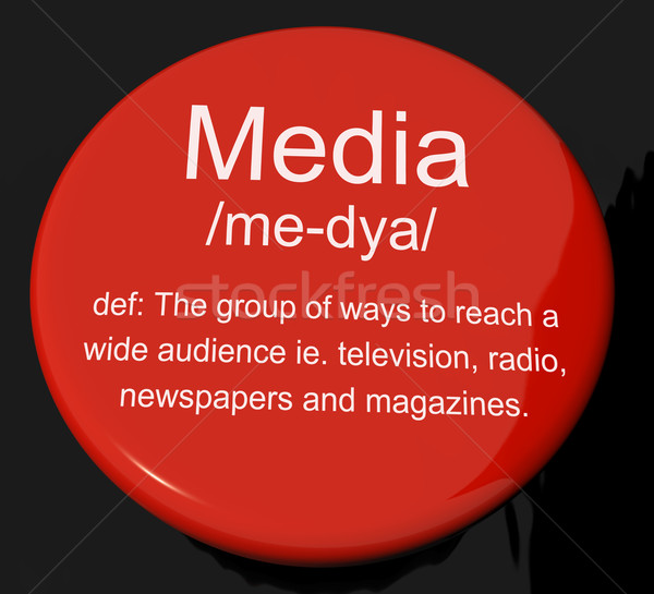 Media Definition Button Showing Ways To Reach An Audience Stock photo © stuartmiles