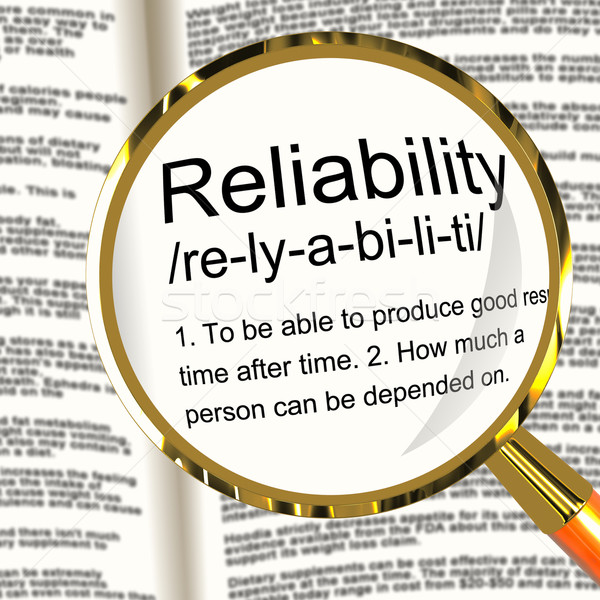 Reliability Definition Magnifier Showing Trust Quality And Depen Stock photo © stuartmiles
