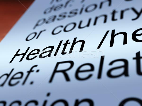 Egészség meghatározás közelkép mutat jólét egészséges Stock fotó © stuartmiles