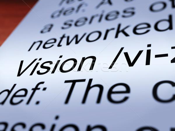Vision Definition Closeup Showing Eyesight Or Goals Stock photo © stuartmiles