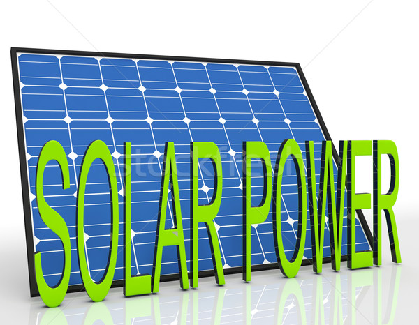 Solar Panel And Power Word Shows Sustainable Energies Stock photo © stuartmiles