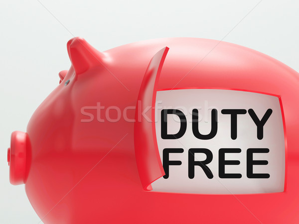 Duty Free Piggy Bank Means No Tax On Products Stock photo © stuartmiles