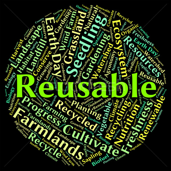 Stock photo: Reusable Word Represents Go Green And Recycle