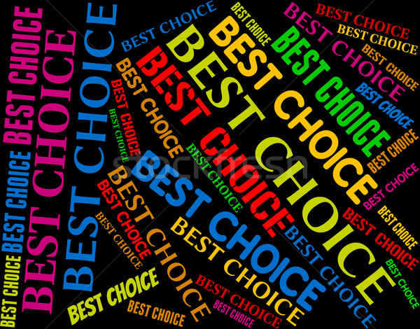 Best Choice Shows Perfect Ideal And Optimal Stock photo © stuartmiles