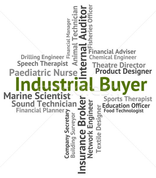 Ipari vevő szó kereskedelem foglalkozás alkalmazott Stock fotó © stuartmiles