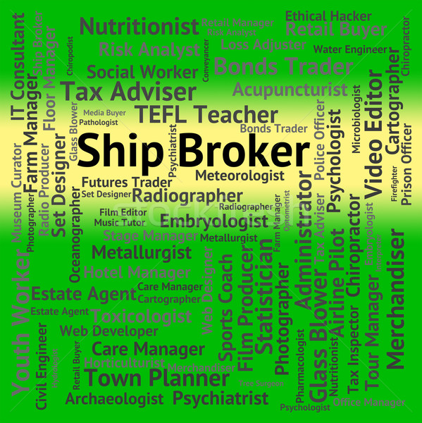 Ship Broker Indicates Work Post And Middleman Stock photo © stuartmiles