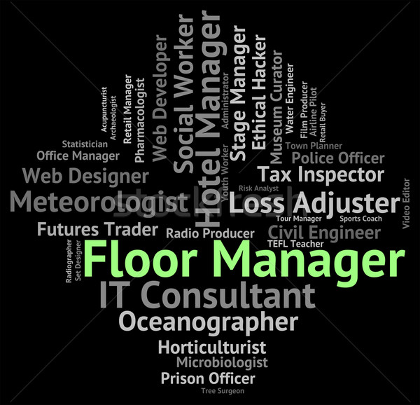Floor Manager Represents Executive Managing And Word Stock photo © stuartmiles