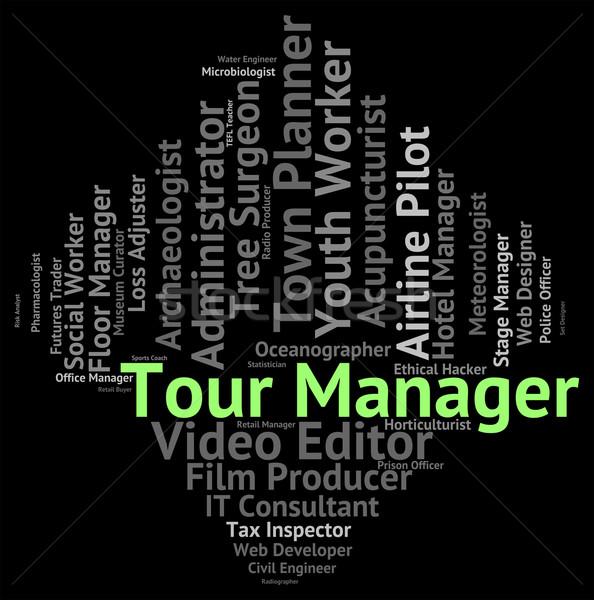 Tour Manager Indicates Jobs Vacationing And Text Stock photo © stuartmiles