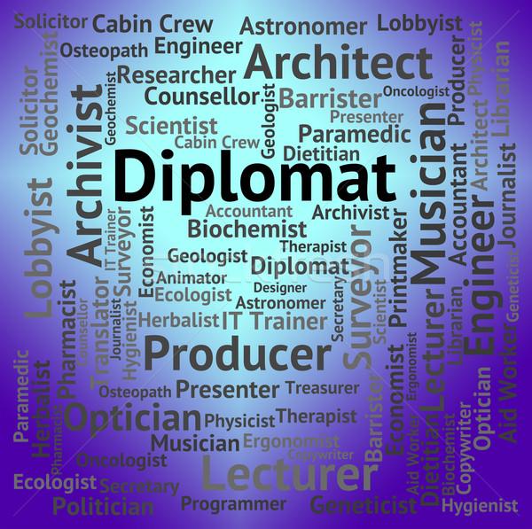 Diplomat Job Represents Emissary Position And Words Stock photo © stuartmiles
