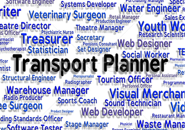 Transport Planner Shows Occupation Career And Haul Stock photo © stuartmiles