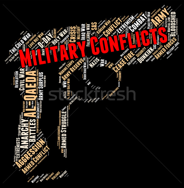Armed Conflict Indicates Military Conflicts And Battle Stock photo © stuartmiles