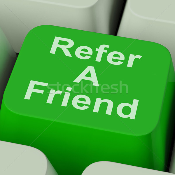 Refer A Friend Key Shows Suggest To Person Stock photo © stuartmiles