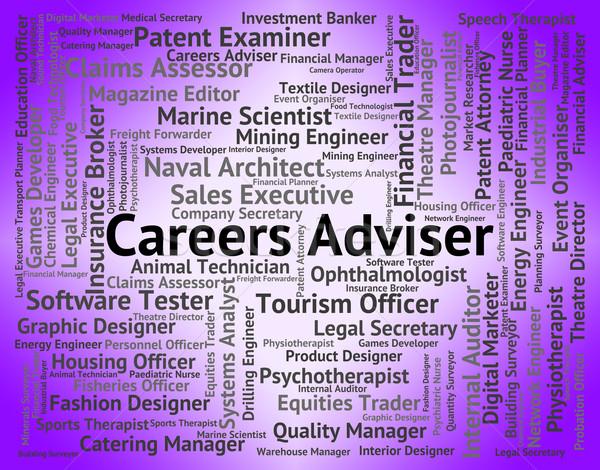 Careers Adviser Indicates Advisor Work And Trainer Stock photo © stuartmiles