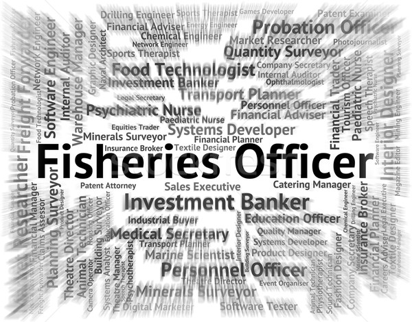 Fisheries Officer Represents Fishery Career And Job Stock photo © stuartmiles