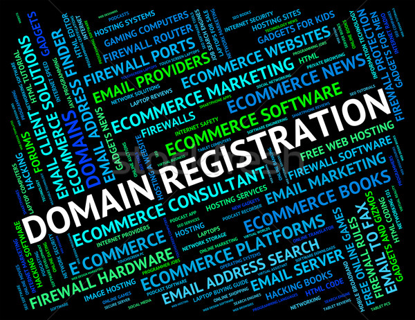 Domain Registration Indicates Sign Up And Application Stock photo © stuartmiles