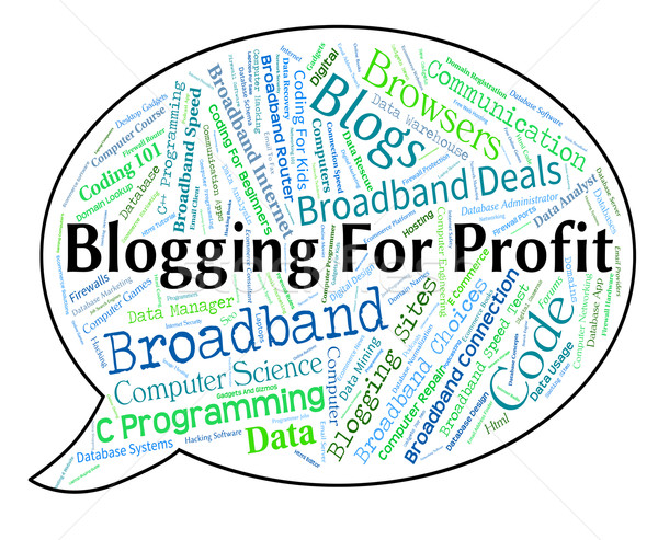 Blogging For Profit Indicates Weblog Earning And Earns Stock photo © stuartmiles