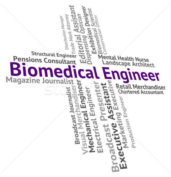Biomedical Engineer Indicates Biomedicine Work And Words Stock photo © stuartmiles