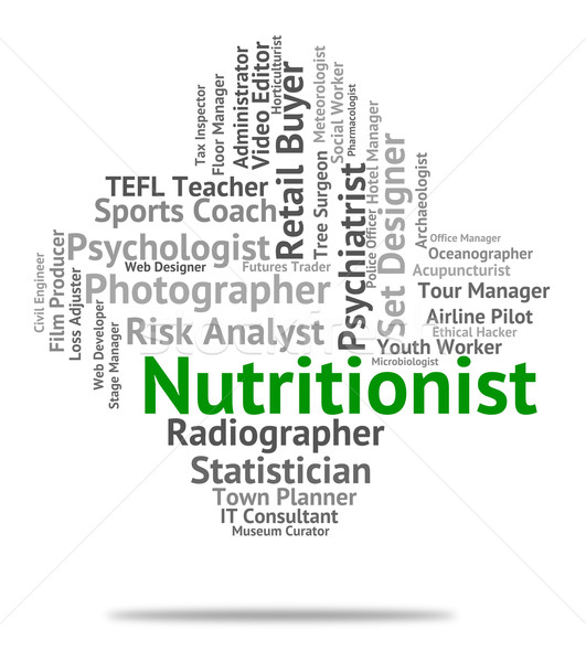 Nutritionist Job Represents Employee Nutrient And Sustenance Stock photo © stuartmiles