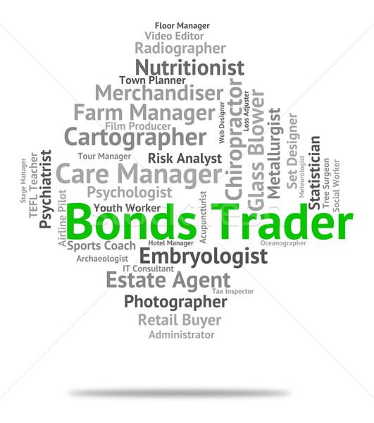 Bonds Trader Represents Businessman Salesman And Job Stock photo © stuartmiles