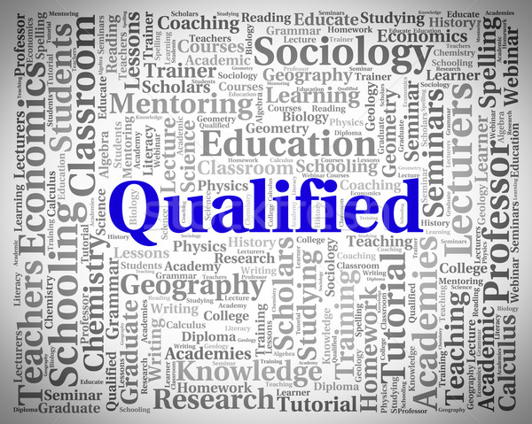 Qualified Word Indicates Certified Chartered And Expert Stock photo © stuartmiles