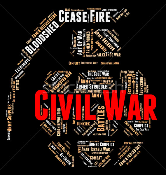 Civil War Means Military Action And Authority Stock photo © stuartmiles