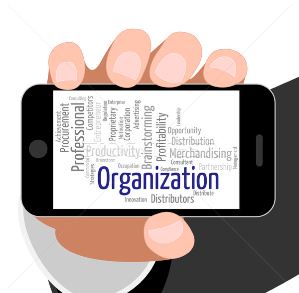 Organization Word Indicates Planning Management And Running Stock photo © stuartmiles