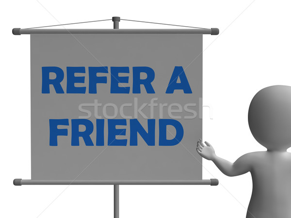 Refer A Friend Board Means Friendly Referral Stock photo © stuartmiles