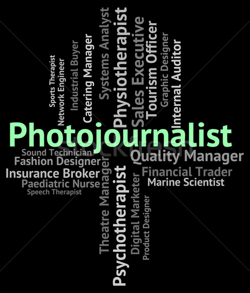 Photojournalist Job Represents War Correspondent And Career Stock photo © stuartmiles