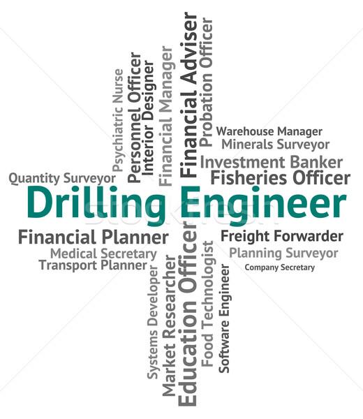 Fúrás mérnök olajkút karrier mechanika munka Stock fotó © stuartmiles