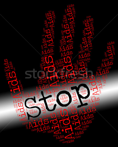 Stop Aids Indicates Human Immunodeficiency Virus And Caution Stock photo © stuartmiles